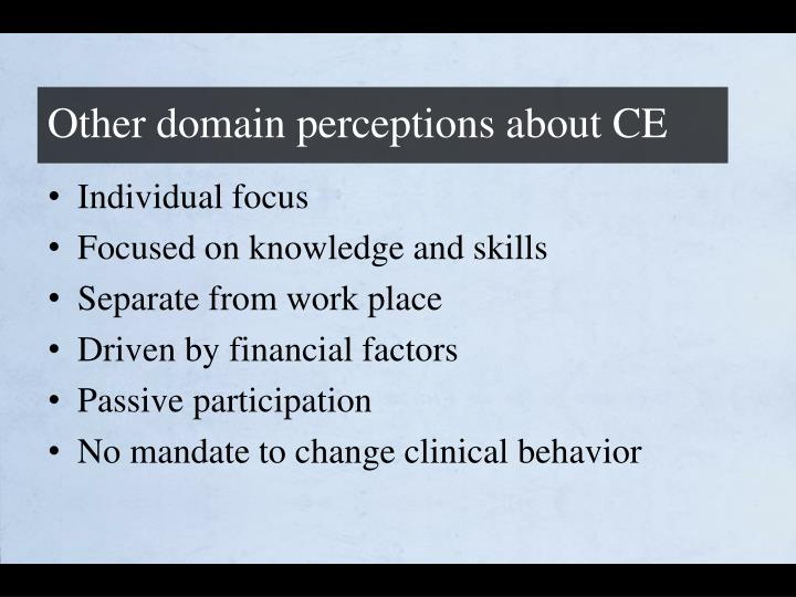 Other domain perceptions about CE