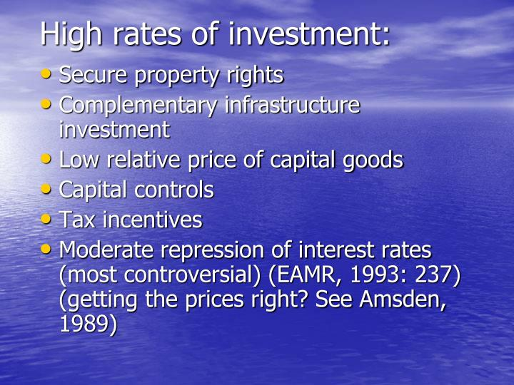 High rates of investment: