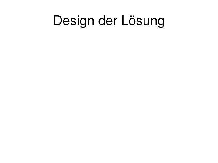 Design der Lösung
