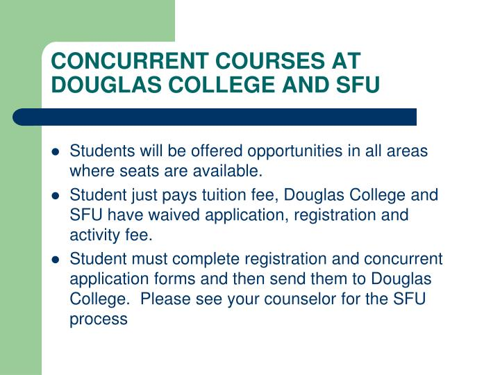 CONCURRENT COURSES AT DOUGLAS COLLEGE AND SFU