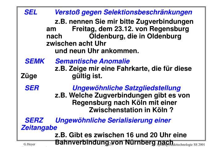 z.B. nennen Sie mir bitte Zugverbindungen am Freitag, dem 23.12. von Regensburg nach Oldenburg, die in Oldenburg zwischen acht Uhr