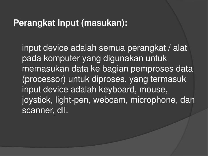 Perangkat Input (masukan):