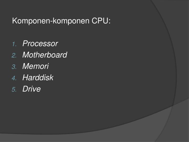 Komponen-komponen CPU:
