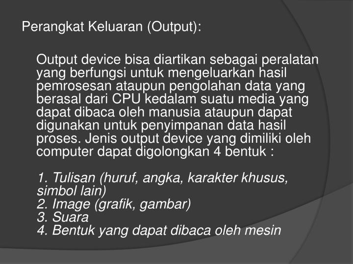 Perangkat Keluaran (Output):