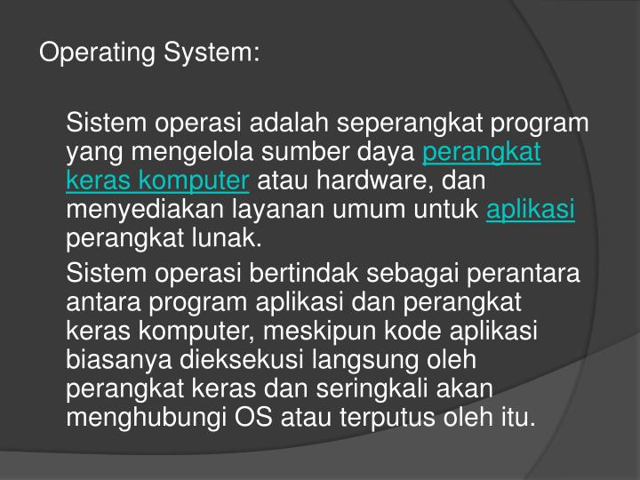Operating System: