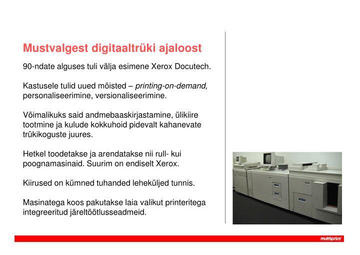Mustvalgest digitaaltrüki ajaloost