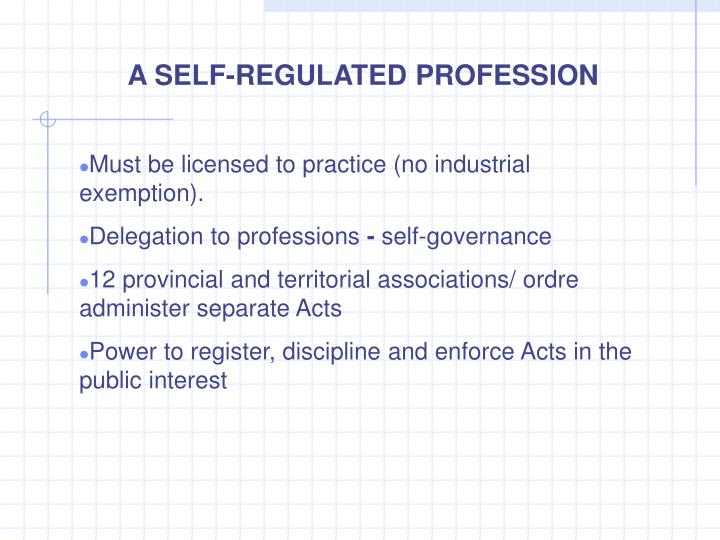 A SELF-REGULATED PROFESSION