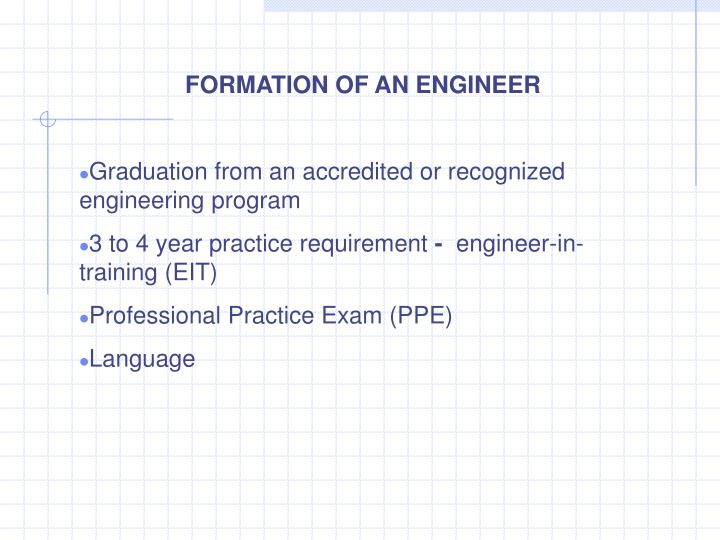 FORMATION OF AN ENGINEER