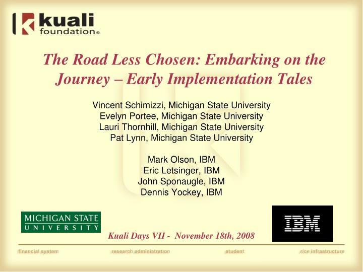 The road less chosen embarking on the journey early implementation tales