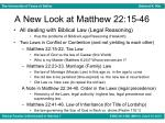 a new look at matthew 22 15 46