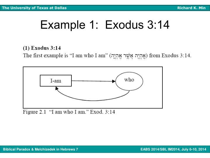 Example 1:  Exodus 3:14
