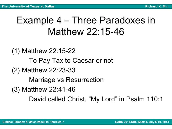 Example 4 – Three Paradoxes in Matthew 22:15-46