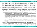 hebrews 5 10 14 as pedagogical preparation for hebrews ch7 thereafter john 3 12 13