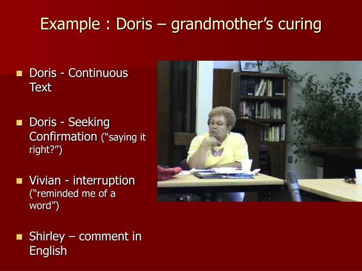 Example : Doris – grandmother's curing