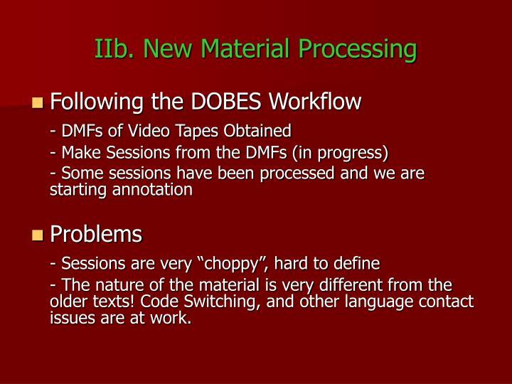 IIb. New Material Processing