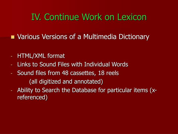 IV. Continue Work on Lexicon