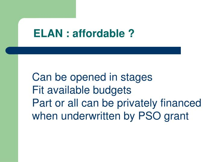 ELAN : affordable ?