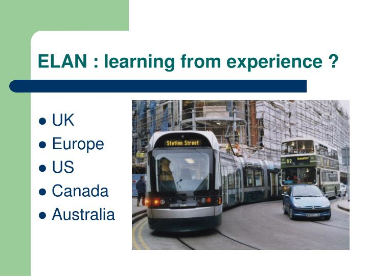 ELAN : learning from experience ?