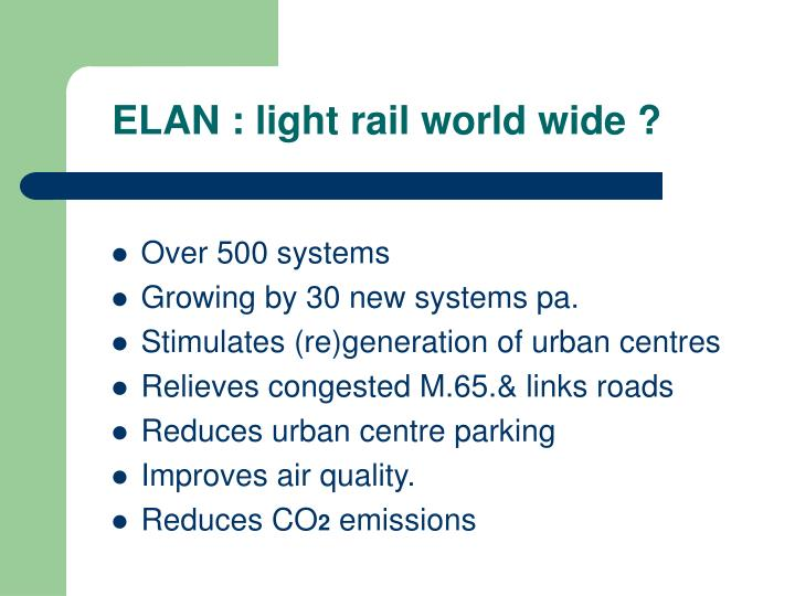 ELAN : light rail world wide ?