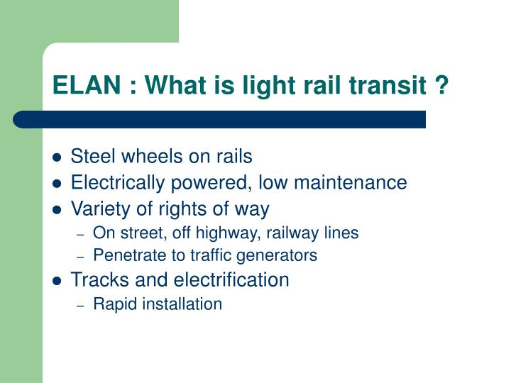 ELAN : What is light rail transit ?