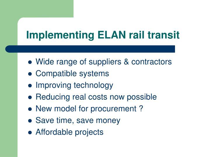 Implementing ELAN rail transit