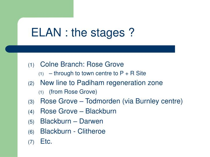 ELAN : the stages ?