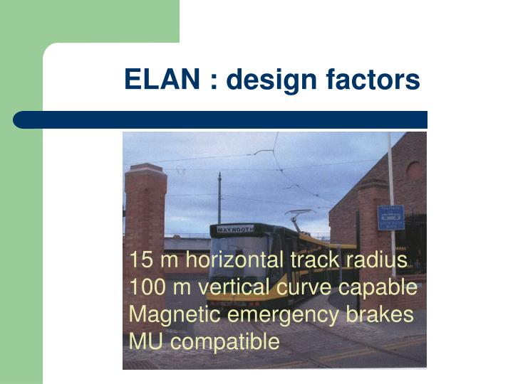 ELAN : design factors