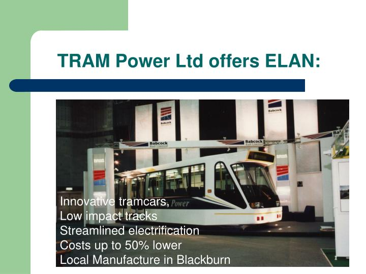 TRAM Power Ltd offers ELAN: