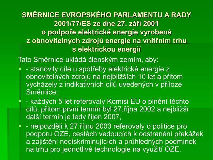 SMĚRNICE EVROPSKÉHO PARLAMENTU A RADY 2001/77/ES ze dne 27. září 2001