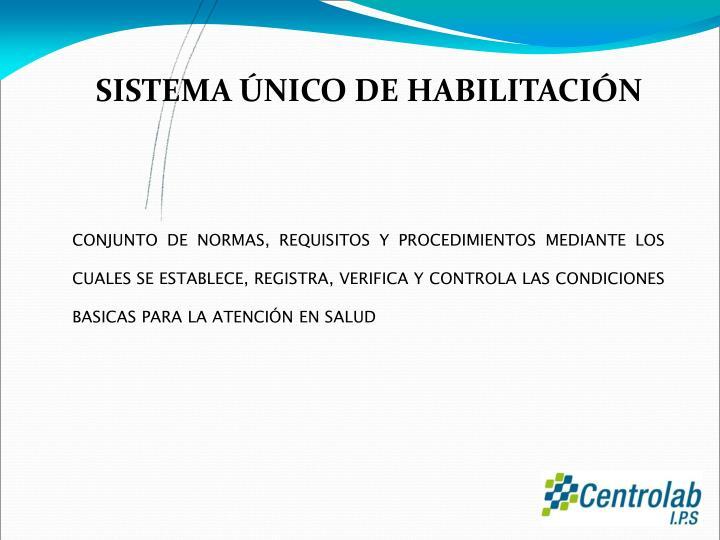 SISTEMA ÚNICO DE HABILITACIÓN