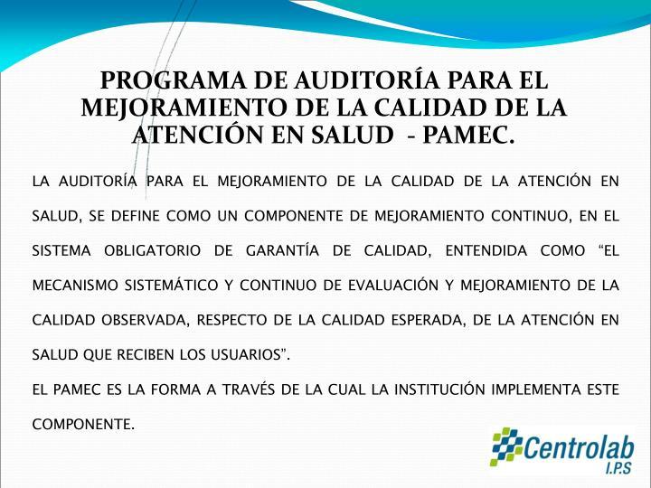 PROGRAMA DE AUDITORÍA PARA EL MEJORAMIENTO DE LA CALIDAD DE LA ATENCIÓN EN SALUD