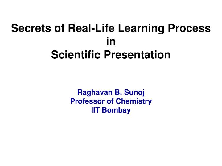 Secrets of Real-Life Learning Process