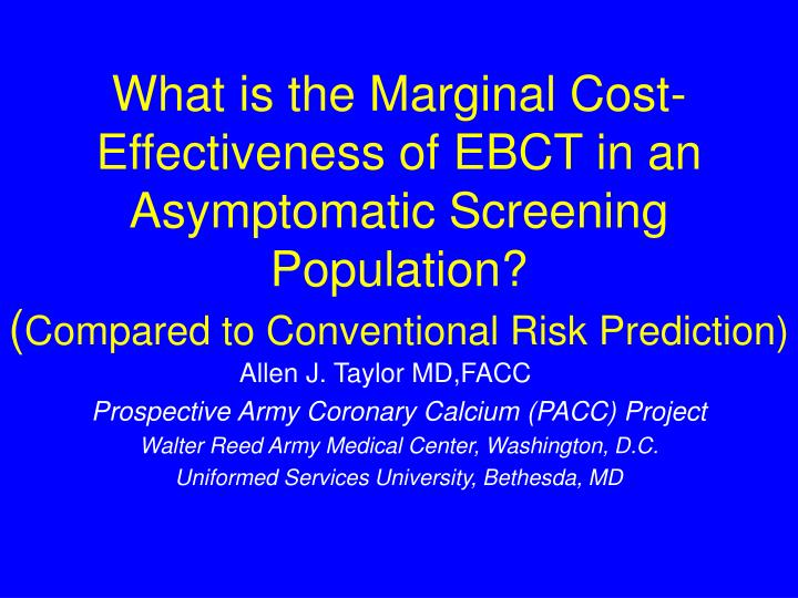 What is the Marginal Cost-Effectiveness of EBCT in an Asymptomatic Screening Population?