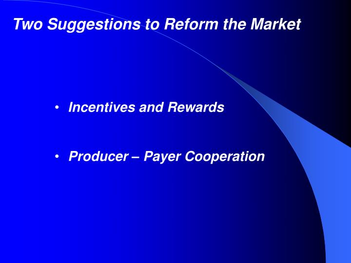 Two Suggestions to Reform the Market