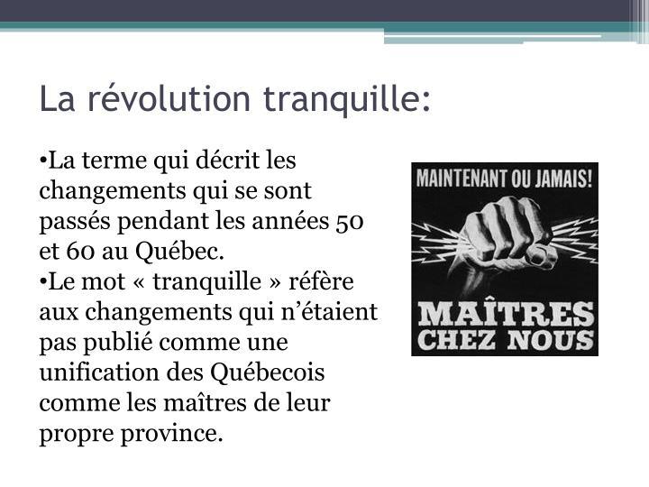 La révolution tranquille:
