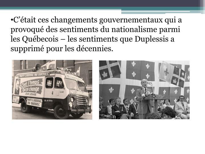 C'était ces changements gouvernementaux qui a provoqué des sentiments du nationalisme parmi les