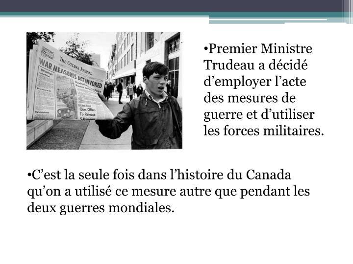 Premier Ministre Trudeau a décidé d'employer l'acte des mesures de guerre et d'utiliser les forces militaires.
