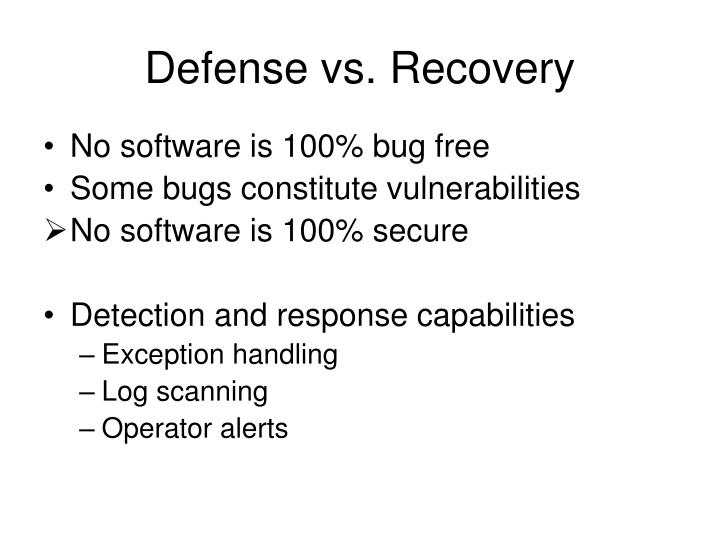 Defense vs. Recovery