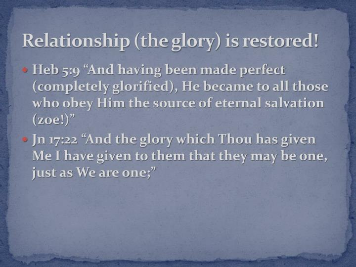 Relationship (the glory) is restored!