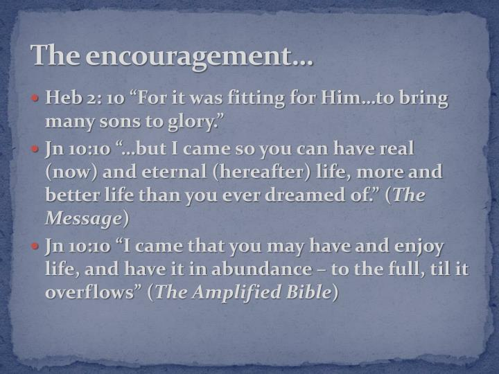The encouragement…