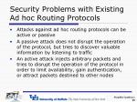 security problems with existing ad hoc routing protocols