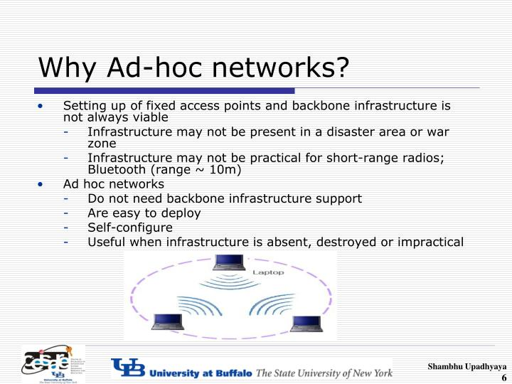 Why Ad-hoc networks?