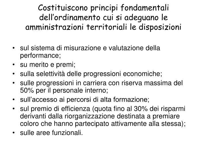 Costituiscono principi fondamentali dell'ordinamento cui si adeguano le amministrazioni territoriali le disposizioni