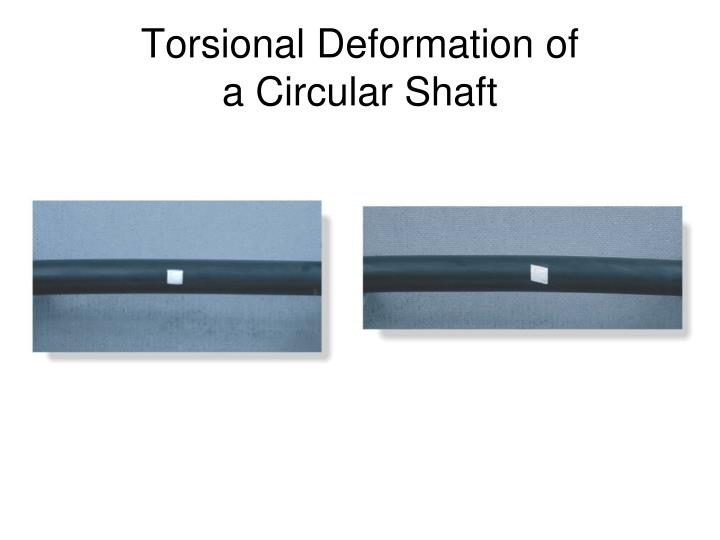 Torsional deformation of a circular shaft1