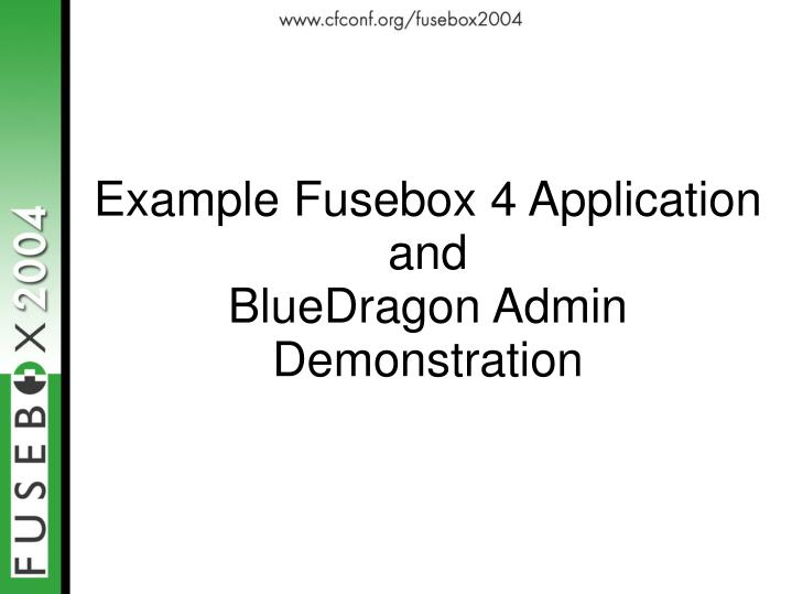 Example Fusebox 4 Application