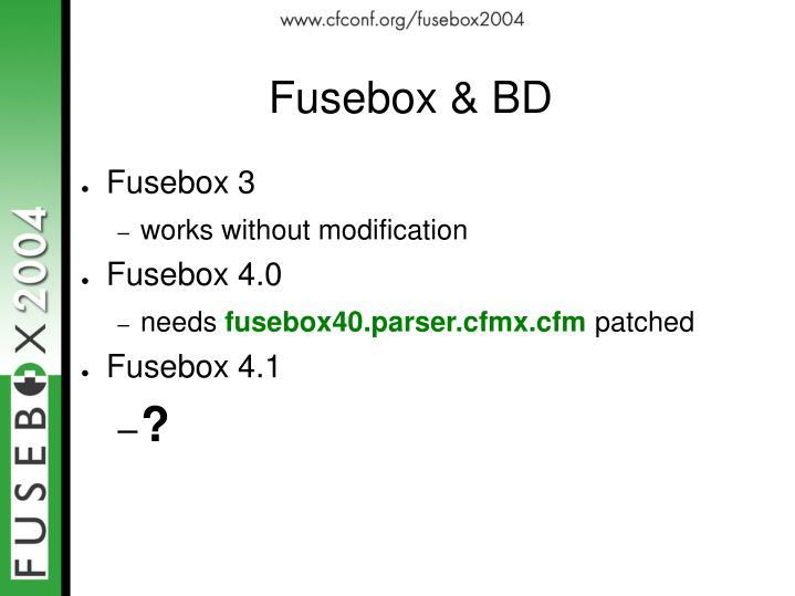 Fusebox & BD