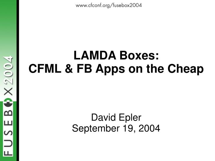 Lamda boxes cfml fb apps on the cheap