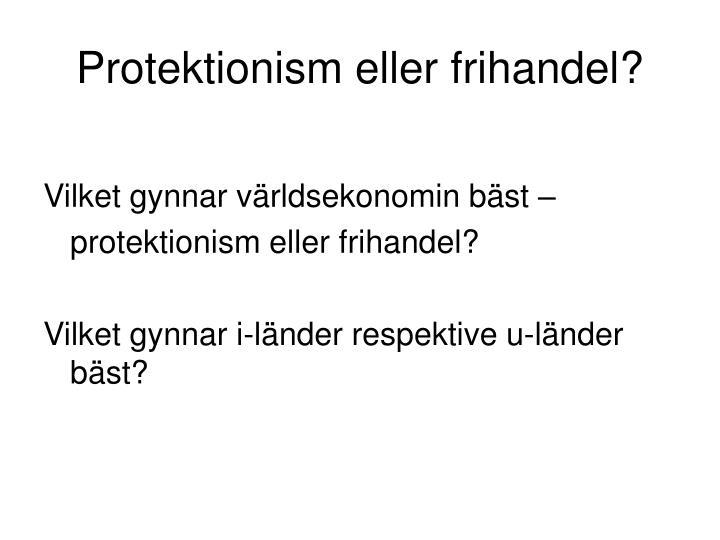 Protektionism eller frihandel?