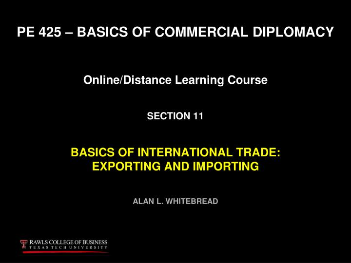 PE 425 – BASICS OF COMMERCIAL DIPLOMACY