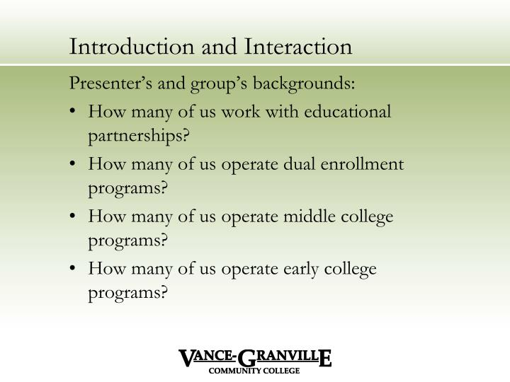 Introduction and interaction